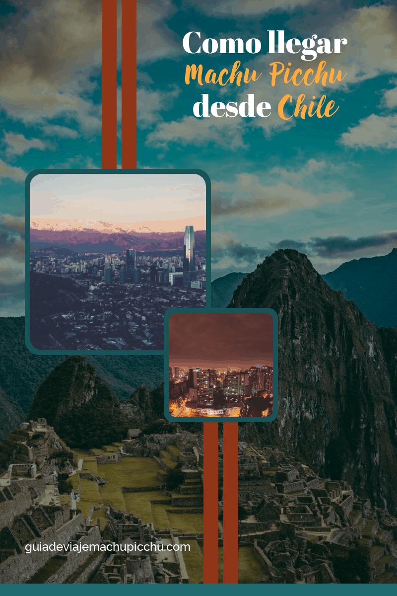Como llegar a Machu Picchu desde Chile