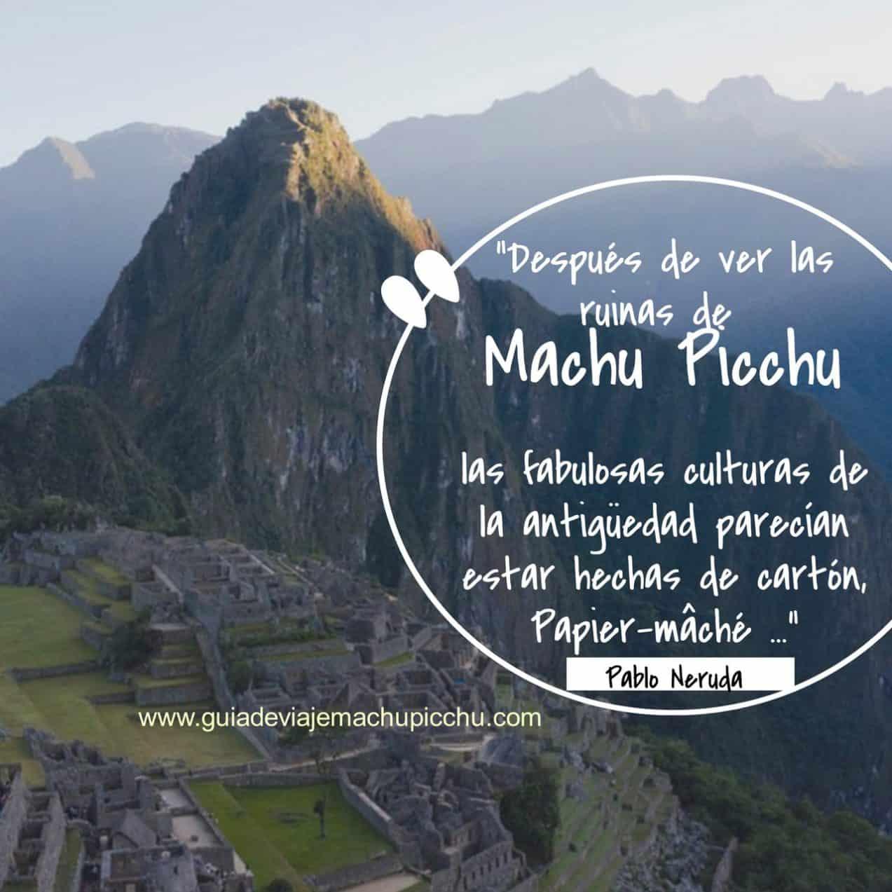 Machu Picchu inspiró a Pablo Neruda