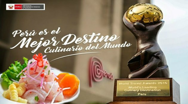 Perú sigue siendo mejor destino culinario del mundo en los World Travel Awards