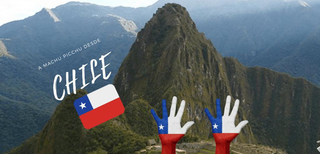 Llegar desde Chile a Machu Picchu