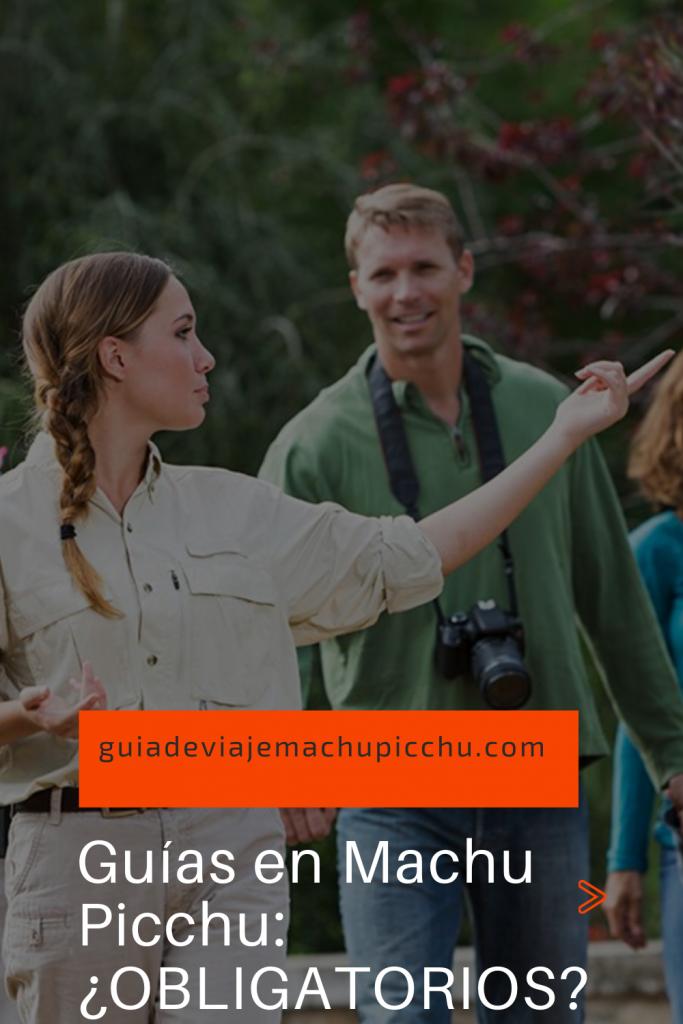 Son obligatorios los guías en Machu Picchu